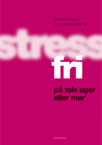 Stressfri på tolv uger - eller mer'